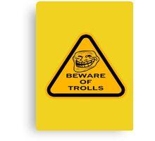 Beware - Trolls Canvas Print