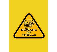 Beware - Trolls Photographic Print