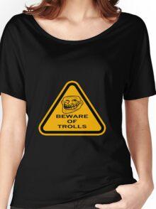 Beware - Trolls Women's Relaxed Fit T-Shirt
