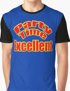 Party Time Excellent Quote T-Shirt Sticker Graphic T-Shirt