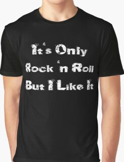 It's Only Rock 'n Roll But I Like It - Lyric T-Shirt Graphic T-Shirt