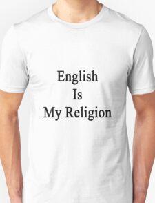 English Is My Religion Unisex T-Shirt
