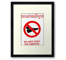 Do not Step on The Carving - English and Khmer Framed Print