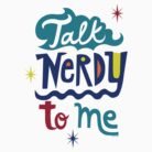 Talk Nerdy To Me by Andi Bird
