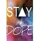 Stay Dope Galaxy Iphone/Ipod Case :) by Tolu Ayodele
