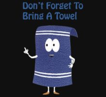 Don't Forget To Bring A Towel by justinmcc