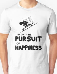 I'm on the Pursuit of Happiness T-Shirt