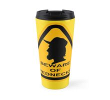 Beware - Rednecks Travel Mug