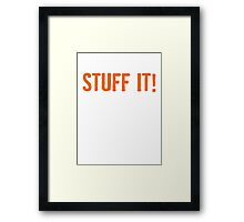 Stuff It Framed Print