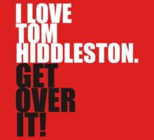 I love Tom Hiddleston. Get over it! Kids Clothes