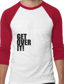 I love Tom Hiddleston. Get over it! Men's Baseball ¾ T-Shirt