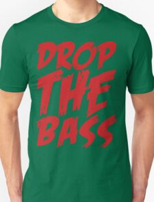 Drop The Bass Unisex T-Shirt