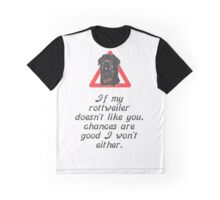 If My Rottweiler Does Not Like You Chances Are I Won't Either Graphic T-Shirt