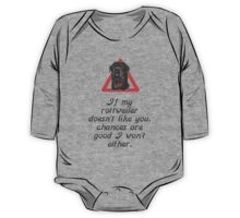 If My Rottweiler Does Not Like You Chances Are I Won't Either One Piece - Long Sleeve