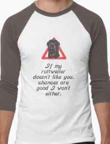 If My Rottweiler Does Not Like You Chances Are I Won't Either Men's Baseball ¾ T-Shirt