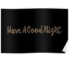 Have a good night Poster