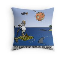 Things could be worse... Throw Pillow
