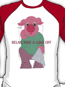 Relax, Take a Load Off T-Shirt
