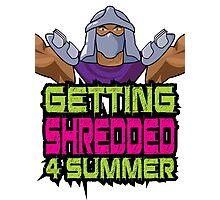 Shredder - Getting Shredded 4 Summer Photographic Print