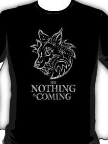 The Nothing is coming (white) T-Shirt