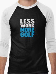 Less work more golf Men's Baseball ¾ T-Shirt