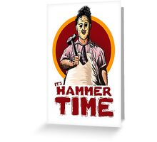 It's Hammer Time Greeting Card