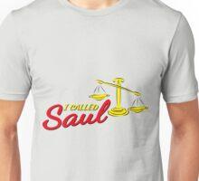 I called Saul Unisex T-Shirt