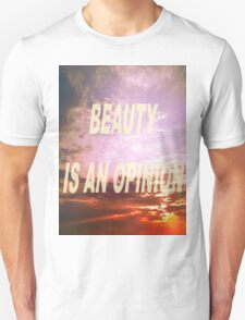 BEAUTY IS AN OPINON T-Shirt
