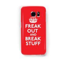 Freak Out and Break Stuff Samsung Galaxy Case/Skin