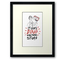 It goes ding when there's stuff Framed Print