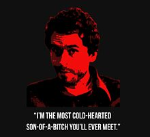 """Ted Bundy - Serial Killer-""""Son-of-a-B"""" Quote T-Shirt"""