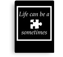 Life can be a puzzle..... Canvas Print