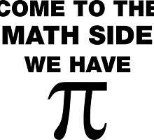 Come To The Math Side, We Have Pi by lolotees