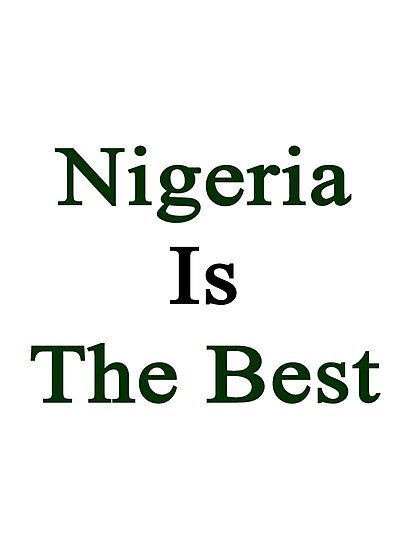 Nigeria Is The Best by supernova23