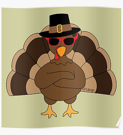 Cool Turkey with sunglasses Happy Thanksgiving Poster
