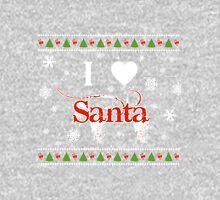 I Love Santa Claus Unisex T-Shirt