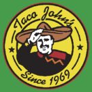 Taco Johns by BUB THE ZOMBIE