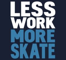 Less work more skate Kids Clothes