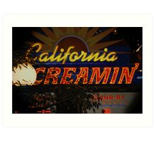 California Creamin'? Art Print