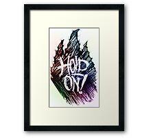 Hold on! Framed Print