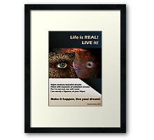 live your dreams! Framed Print