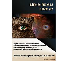 live your dreams! Photographic Print