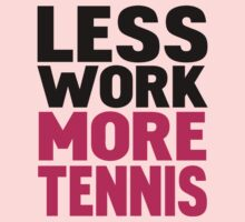 Less work more tennis One Piece - Long Sleeve