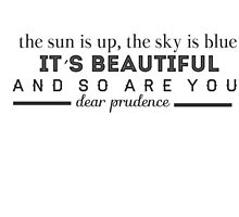 """The Beatles Quote: """"Dear Prudence"""" by missiemari"""