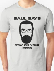 Saul Says Stay On Your Meds T-Shirt