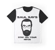 Saul Says Stay On Your Meds Graphic T-Shirt