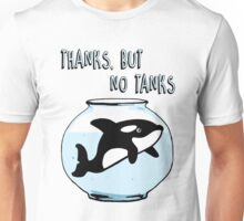Thanks But No Tanks - Orcas Unisex T-Shirt