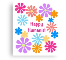 Happy Humanist Flower Power Canvas Print