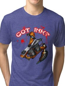 Got Ink? Tri-blend T-Shirt