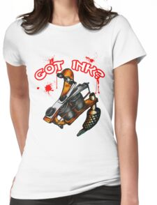 Got Ink? Womens Fitted T-Shirt
